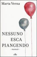 Nessuno esca piangendo. Con e-book - Verna Marta