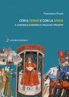 Con il senno e con la spada - Francesco Pirani
