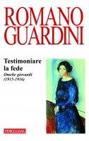 Testimoniare la fede - Romano Guardini