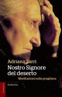 Nostro Signore del deserto - Adriana Zarri