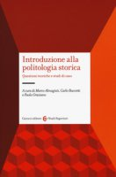Introduzione alla politologia storica. Questioni teoriche e studi di caso