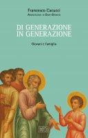 Di generazione in generazione - Francesco Cacucci