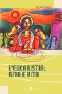 Copertina di 'L'eucaristia. Rito e vita'