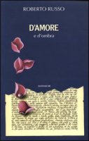 D'amore e d'ombra - Russo Roberto