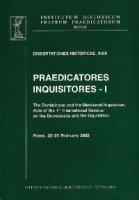 Praedicatores, inquisitores. I: Dominicans and the Mediaeval Inquisition. (The)