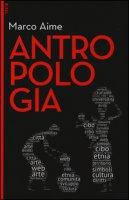 Antropologia. Con aggiornamento online. Con e-book - Aime Marco