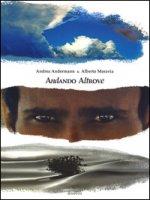 Andando altrove. Ediz. a colori - Moravia Alberto, Andermann Andrea