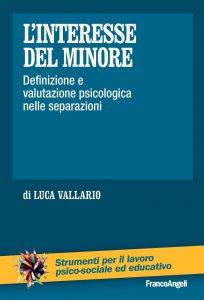 Copertina di 'L'interesse del minore. Definizione e valutazione psicologica nelle separazioni'