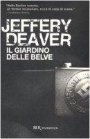 Il giardino delle belve - Deaver Jeffery