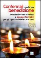 Confermali con la tua benedizione - Bollin Antonio