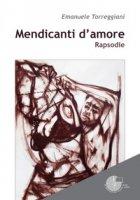 Mendicanti d'amore - Torreggiani Emanuele