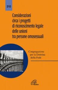 Copertina di 'Considerazioni circa i progetti di riconoscimento legale delle unioni tra persone omosessuali'