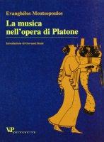La musica nell'opera di Platone - Moutsopoulos Evanghelos