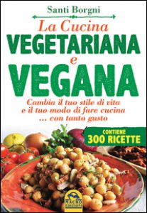Copertina di 'La cucina vegetariana e vegana'