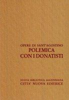 Opera omnia vol. XVI/2 - Polemica con i Donatisti IV - Agostino (sant')