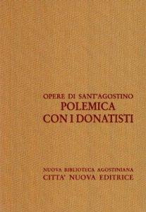 Copertina di 'Opera omnia vol. XVI/2 - Polemica con i Donatisti IV'