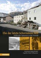 Ehe der letzte schornstein fällt. Südtiroler optanten in der fremde - Regensburger Annemarie, Polak-Pollhammer Angelika