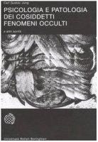 Psicologia e patologia dei cosiddetti fenomeni occulti e altri scritti - Jung Carl G.