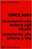 Commento alla Lettera agli Efesini - Girolamo (san)