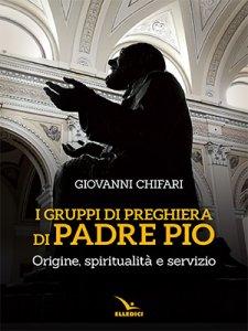 Copertina di 'Gruppi di preghiera di padre Pio'