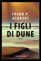 I figli di Dune. Il ciclo di Dune - Herbert Frank