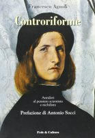 Controriforme. Antidoti al pensiero scientista e nichilista - Agnoli Francesco, Morresi Assuntina