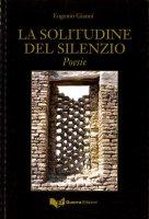 La solitudine del silenzio - Eugenio Giannì