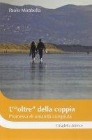 """L' """"oltre"""" della coppia - Mirabella Paolo"""