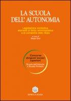 La scuola dell'autonomia. Legislazione scol. elementi di diritto amministrativo e di contabilità dello Stato - Govi Sergio
