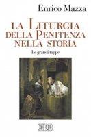 La liturgia della penitenza nella storia - Enrico Mazza