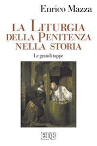 Copertina di 'La liturgia della penitenza nella storia'