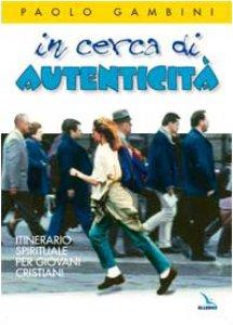 Copertina di 'In cerca di autenticità. Itinerario spirituale per giovani cristiani'