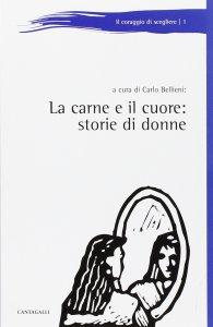 Copertina di 'La carne e il cuore: storie di donne'