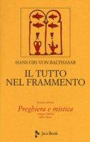 Il tutto nel frammento vol.28 - Hans U. von Balthasar