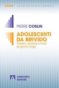 Copertina di 'Adolescenti da brivido. Problemi, devianze e incubi dei giovani d'oggi'
