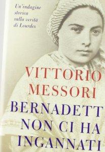 Copertina di 'Bernadette non ci ha ingannati. Un'indagine storica sulla verità di Lourdes'