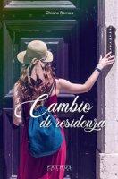 Cambio di residenza - Romeo Chiara
