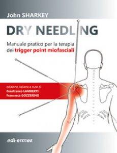 Copertina di 'Dry Needling. Manuale pratico per la terapia dei trigger point miofasciali'
