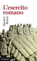 L' esercito romano - Breeze David J.