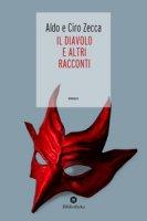 Il diavolo e altri racconti - Zecca Aldo, Zecca Ciro