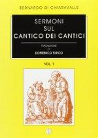 Sermoni sul Cantico dei cantici (voll. 1-2) - Bernardo di Chiaravalle (san)