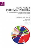 Alto-Adige crocevia d'Europa. Al centro del nuovo ciclo di migrazioni italiane ed europee del XXI secolo