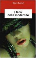 I tabù della modernità - Cosmai Mauro