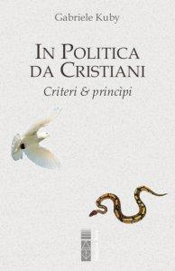 Copertina di 'In politica da cristiani'