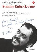 Stanley Kubrick e me - D'Alessandro Emilio
