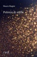 Polvere di stelle - Magini Mauro