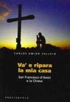 Va' e ripara la mia casa - Amigo Vallejo Carlos