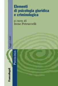 Copertina di 'Elementi di psicologia giuridica e criminologica'