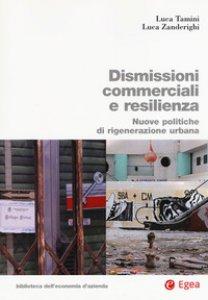 Copertina di 'Dismissioni commerciali e resilienza. Nuove politiche di rigenerazione urbana'