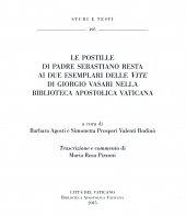 Le postille di padre Sebastiano Resta ai due esemplari delle «Vite di Giorgio Vasari nella Biblioteca Apostolica Vaticana» - Barbara Agosti